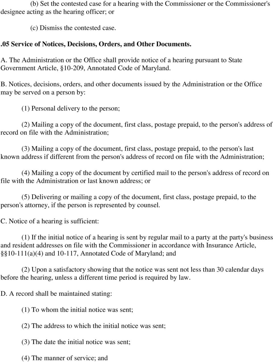The Administration or the Office shall provide notice of a hearing pursuant to State Government Article, 10-209, Annotated Code of Maryland. B.