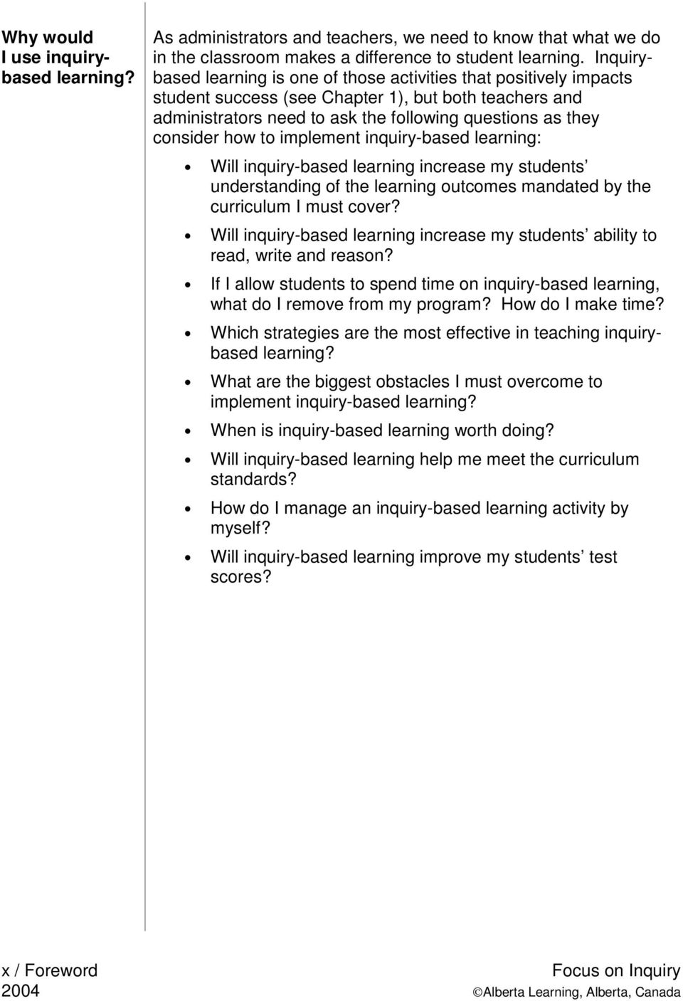 to implement inquiry-based learning: Will inquiry-based learning increase my students understanding of the learning outcomes mandated by the curriculum I must cover?