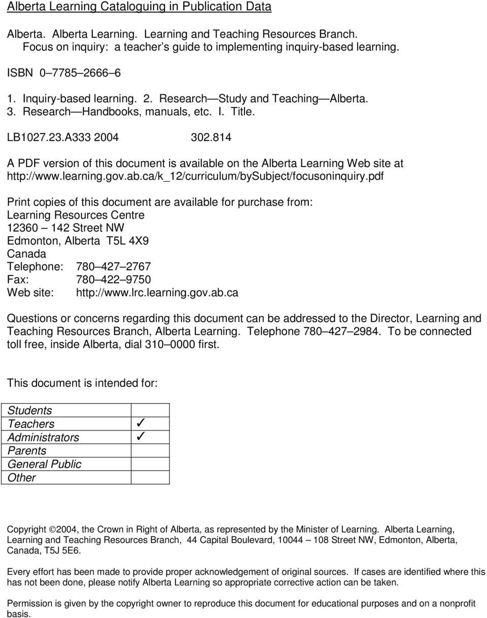814 A PDF version of this document is available on the Alberta Learning Web site at http://www.learning.gov.ab.ca/k_12/curriculum/bysubject/focusoninquiry.
