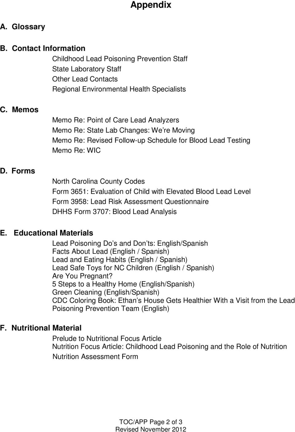 Evaluation of Child with Elevated Blood Lead Level Form 3958: Lead Risk Assessment Questionnaire DHHS Form 3707: Blood Lead Analysis E.