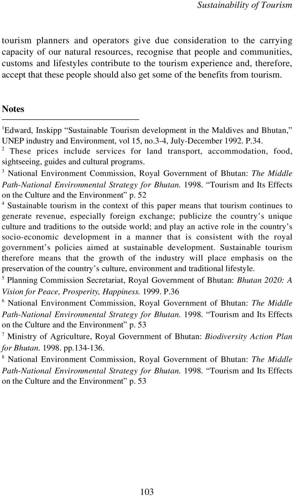Notes 1 Edward, Inskipp Sustainable Tourism development in the Maldives and Bhutan, UNEP industry and Environment, vol 15, no.3-4, July-December 1992. P.34.