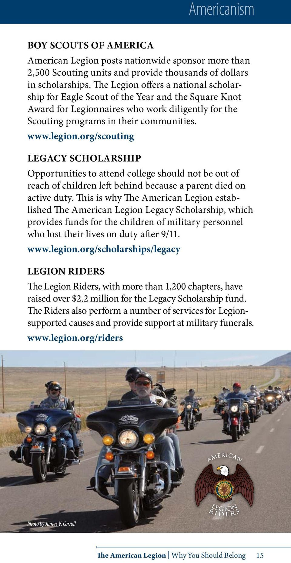 org/scouting Legacy Scholarship Opportunities to attend college should not be out of reach of children left behind because a parent died on active duty.