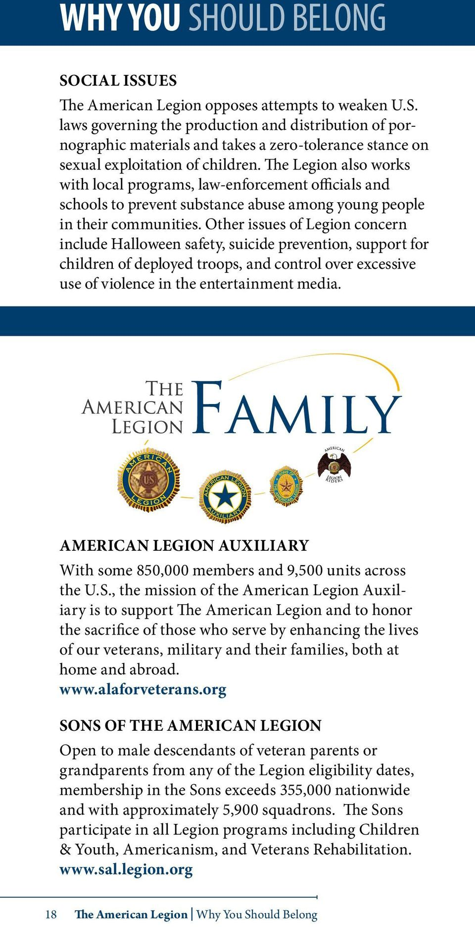 Other issues of Legion concern include Halloween safety, suicide prevention, support for children of deployed troops, and control over excessive use of violence in the entertainment media.