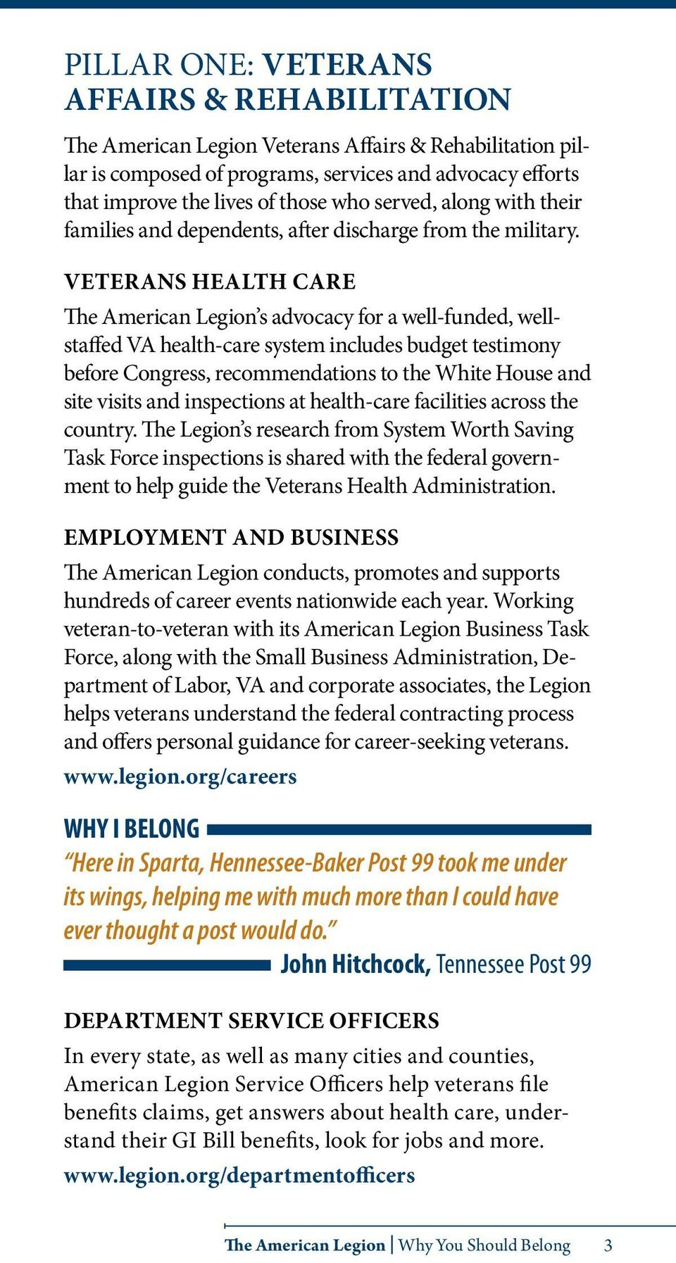 VETERANS HEALTH CARE The American Legion s advocacy for a well-funded, wellstaffed VA health-care system includes budget testimony before Congress, recommendations to the White House and site visits