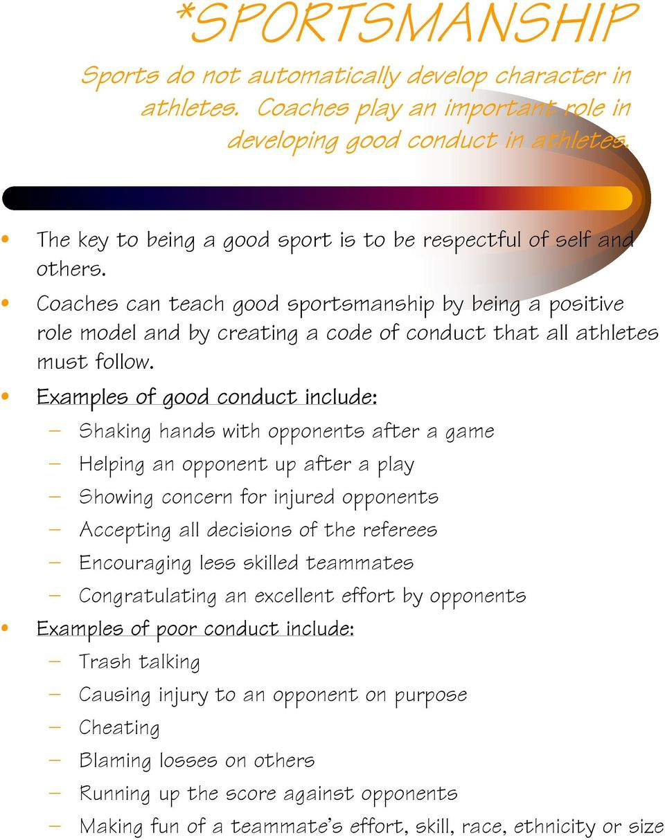 Coaches can teach good sportsmanship by being a positive role model and by creating a code of conduct that all athletes must follow.