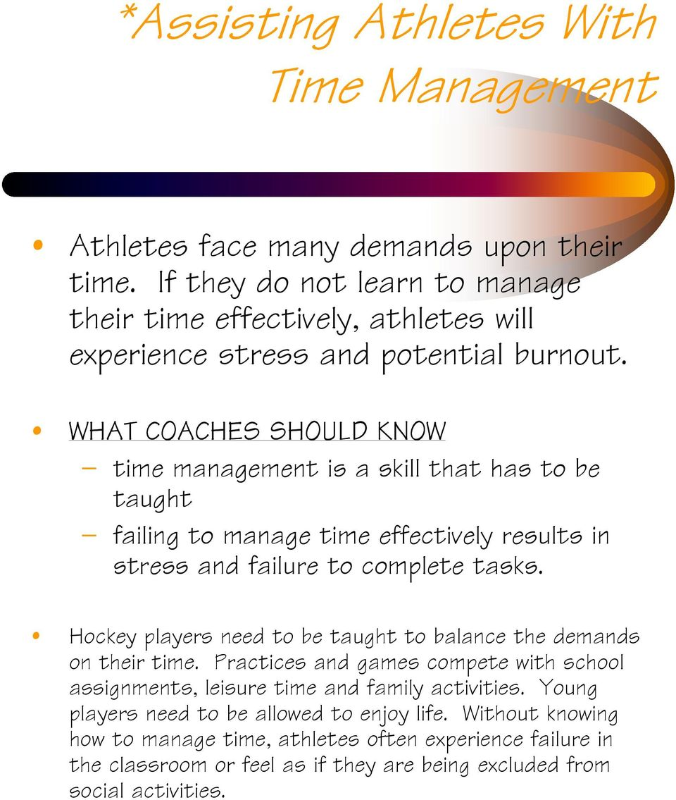 WHAT COACHES SHOULD KNOW time management is a skill that has to be taught failing to manage time effectively results in stress and failure to complete tasks.
