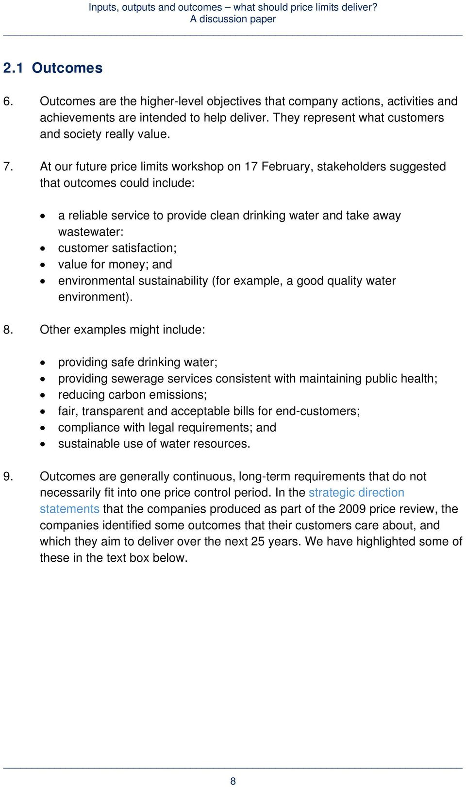 satisfaction; value for money; and environmental sustainability (for example, a good quality water environment). 8.