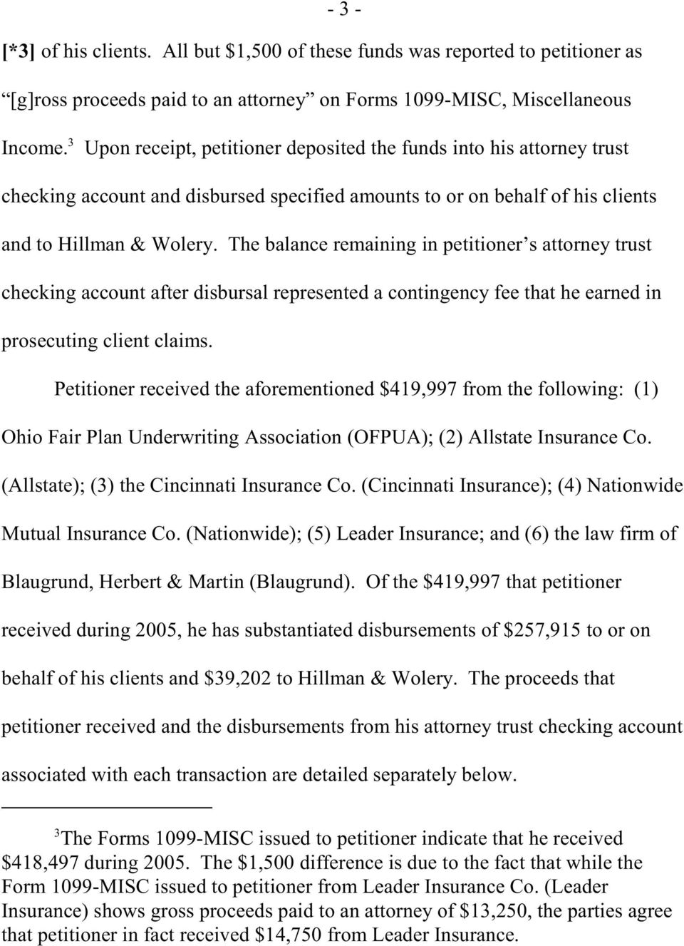 The balance remaining in petitioner s attorney trust checking account after disbursal represented a contingency fee that he earned in prosecuting client claims.