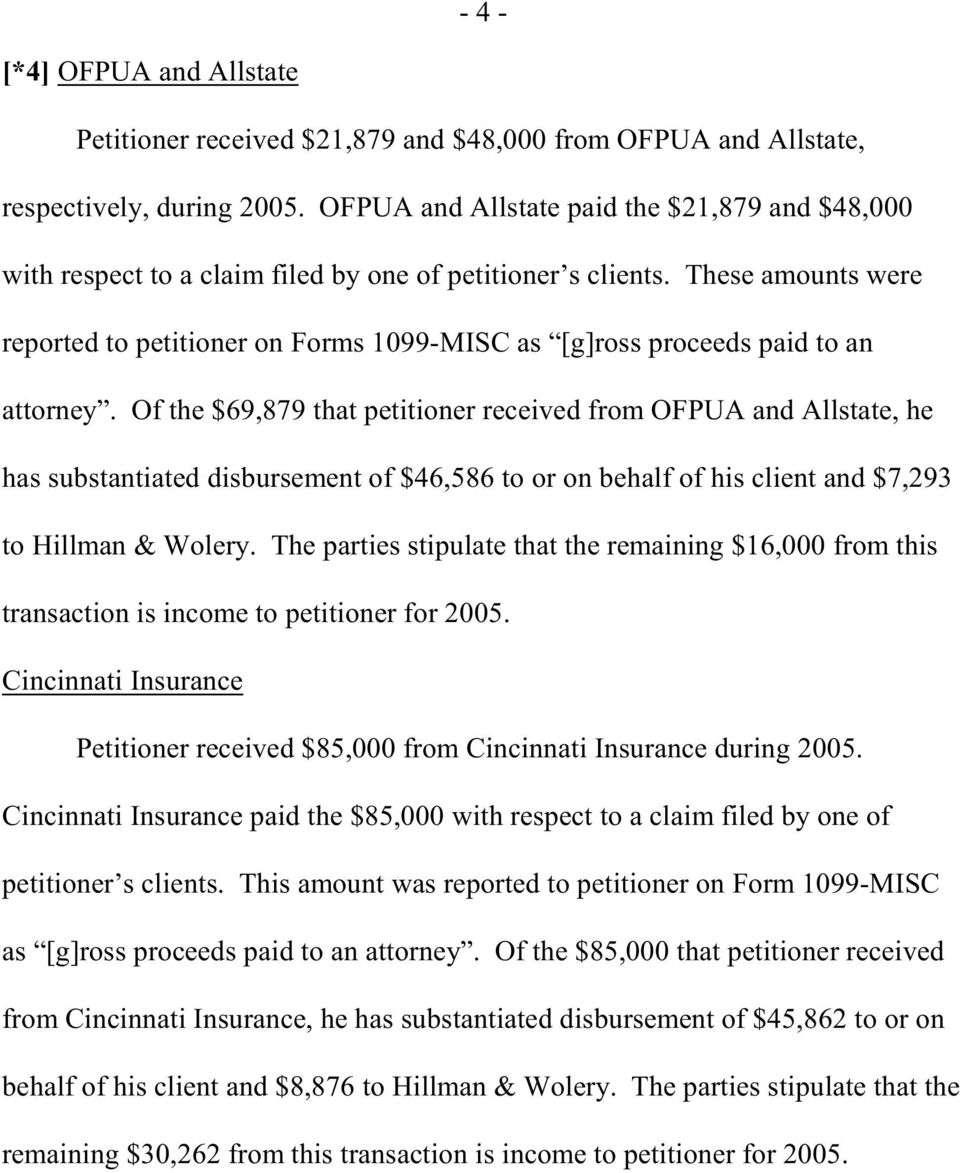 These amounts were reported to petitioner on Forms 1099-MISC as [g]ross proceeds paid to an attorney.