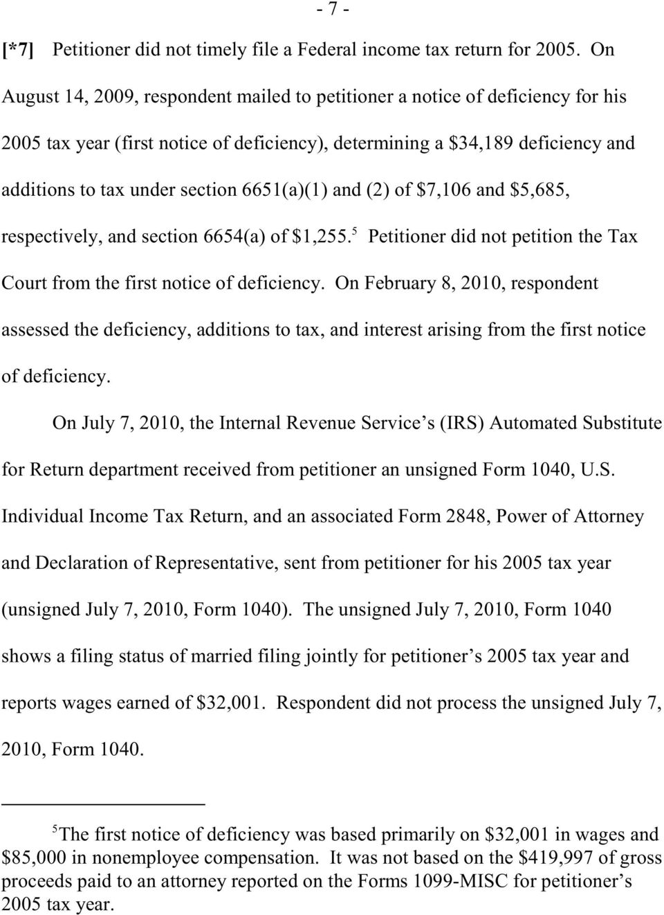 6651(a)(1) and (2) of $7,106 and $5,685, 5 respectively, and section 6654(a) of $1,255. Petitioner did not petition the Tax Court from the first notice of deficiency.