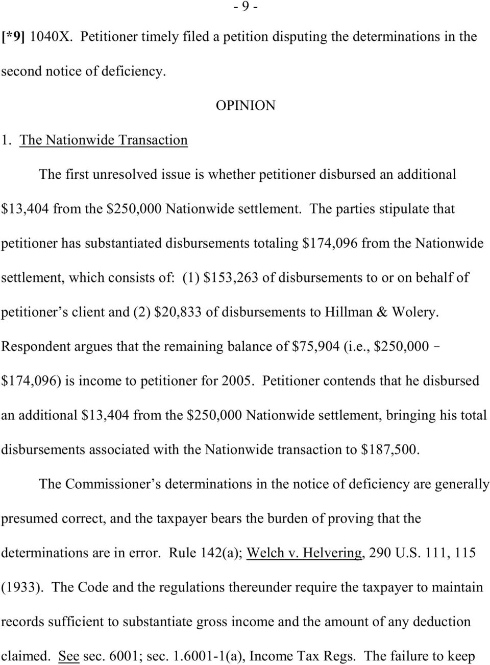 The parties stipulate that petitioner has substantiated disbursements totaling $174,096 from the Nationwide settlement, which consists of: (1) $153,263 of disbursements to or on behalf of petitioner