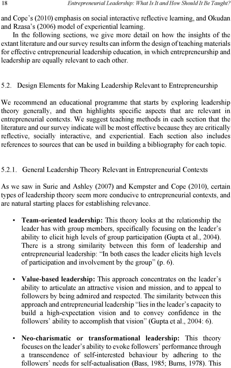In the following sections, we give more detail on how the insights of the extant literature and our survey results can inform the design of teaching materials for effective entrepreneurial leadership