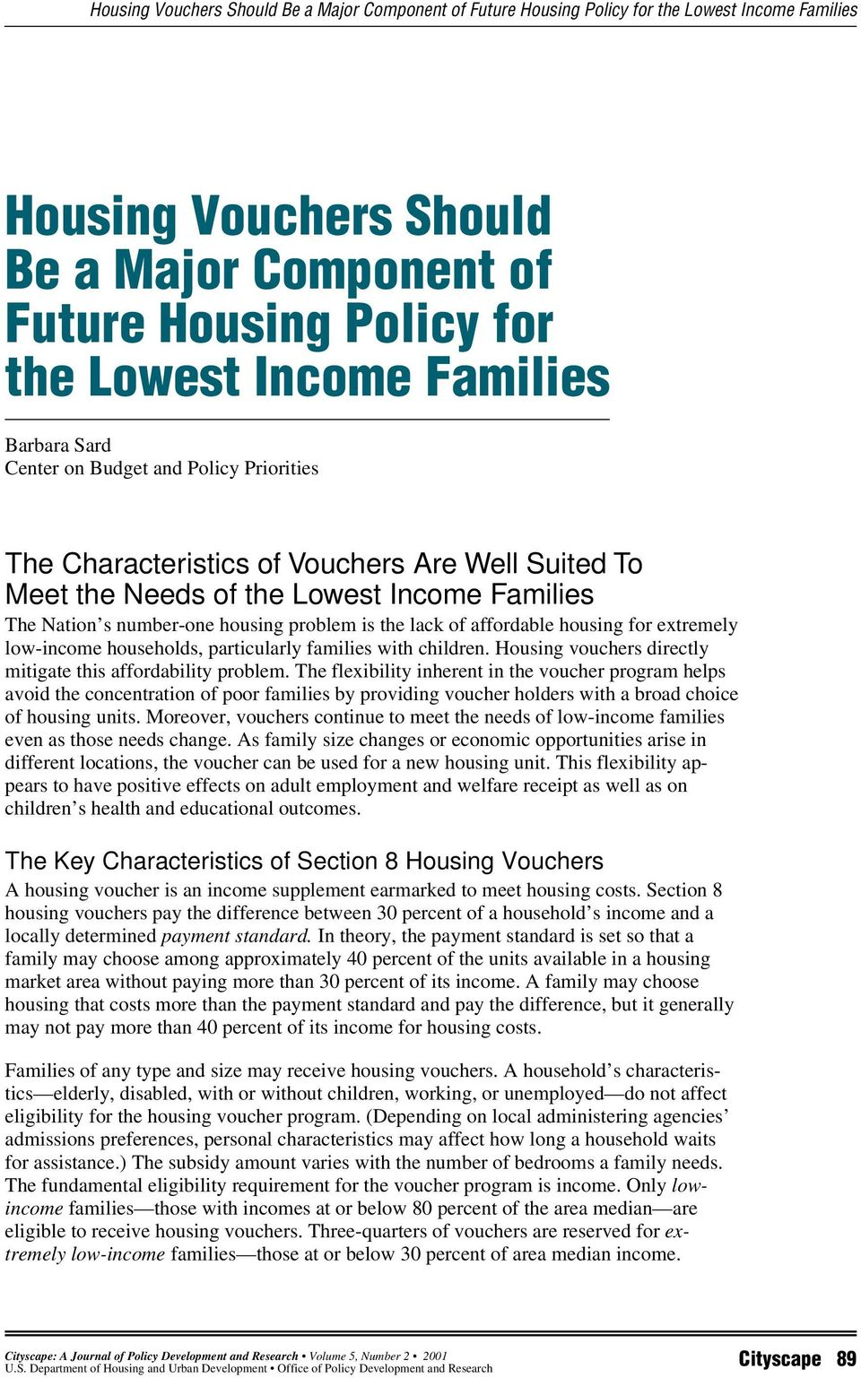 the lack of affordable housing for extremely low-income households, particularly families with children. Housing vouchers directly mitigate this affordability problem.