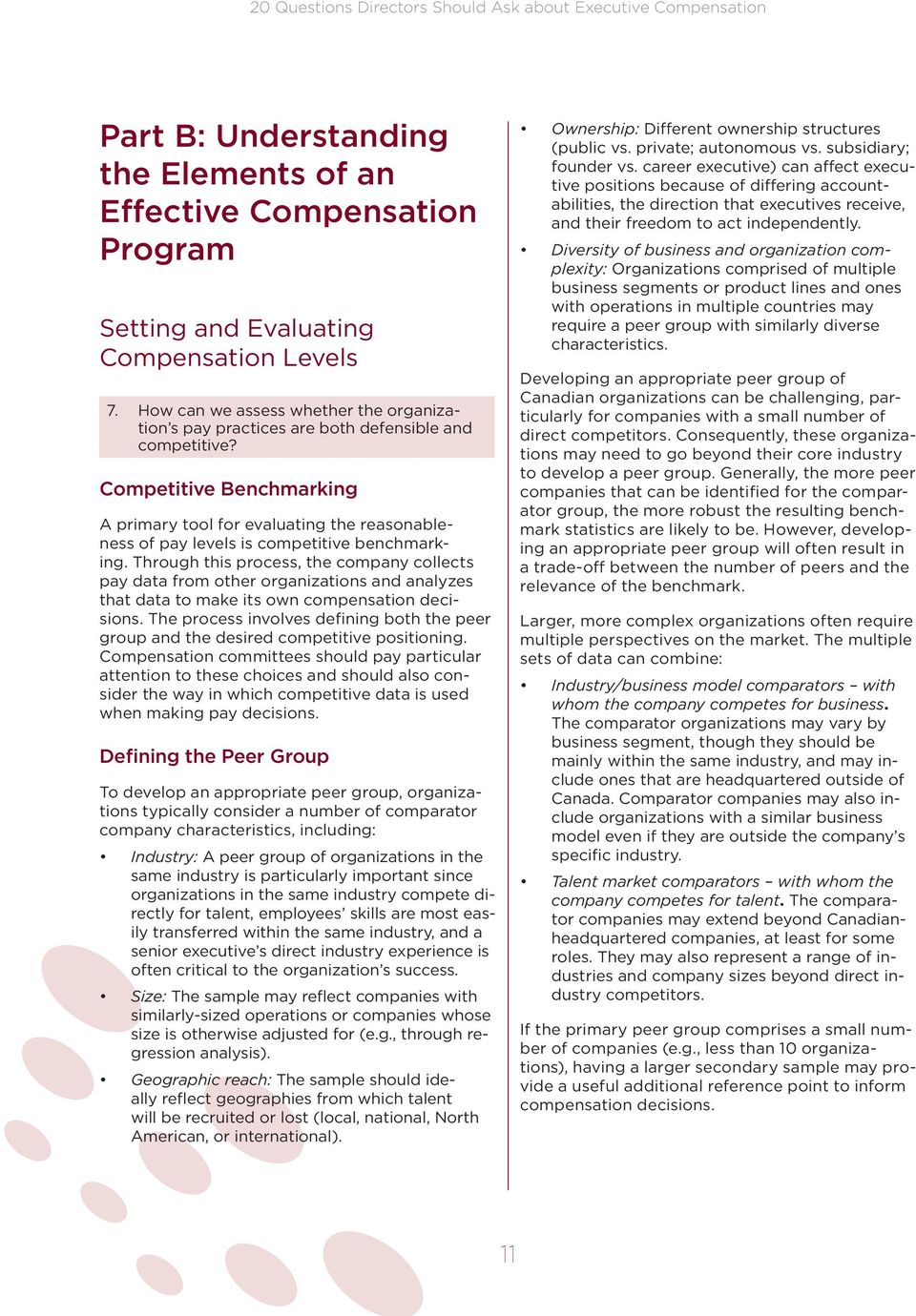 Competitive Benchmarking A primary tool for evaluating the reasonableness of pay levels is competitive benchmarking.