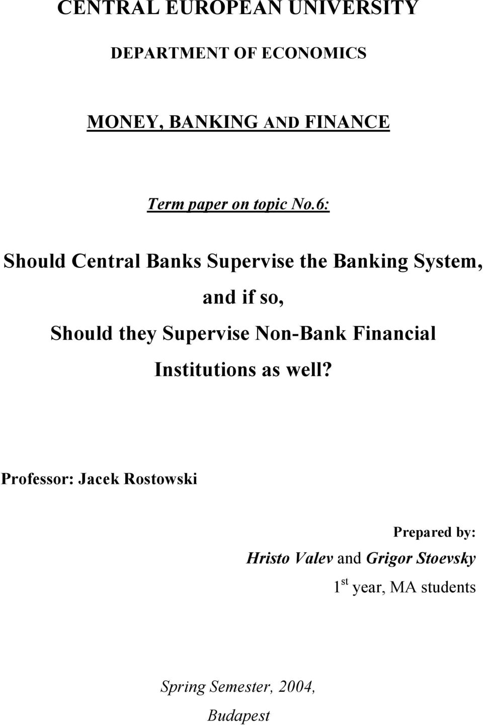 6: Should Central Banks Supervise the Banking System, and if so, Should they Supervise