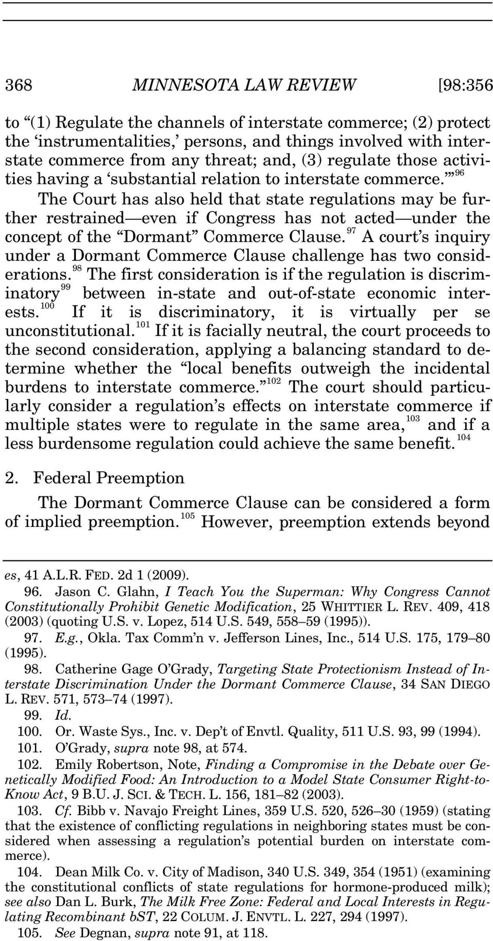 96 The Court has also held that state regulations may be further restrained even if Congress has not acted under the concept of the Dormant Commerce Clause.