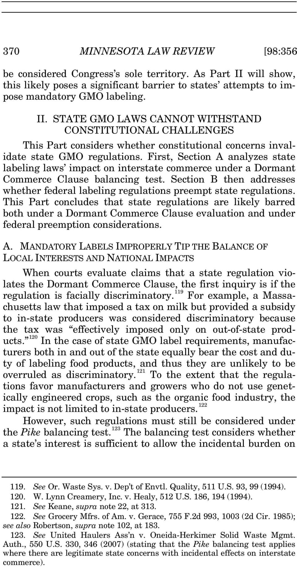 STATE GMO LAWS CANNOT WITHSTAND CONSTITUTIONAL CHALLENGES This Part considers whether constitutional concerns invalidate state GMO regulations.