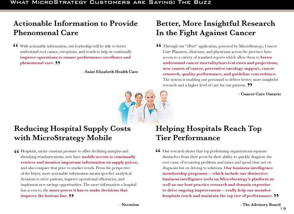 - Saint Elizabeth Health Care Better, More Insightful Research In the Fight Against Cancer Through our iport application, powered by MicroStrategy, Cancer Care Planners, clinicians, and physicians