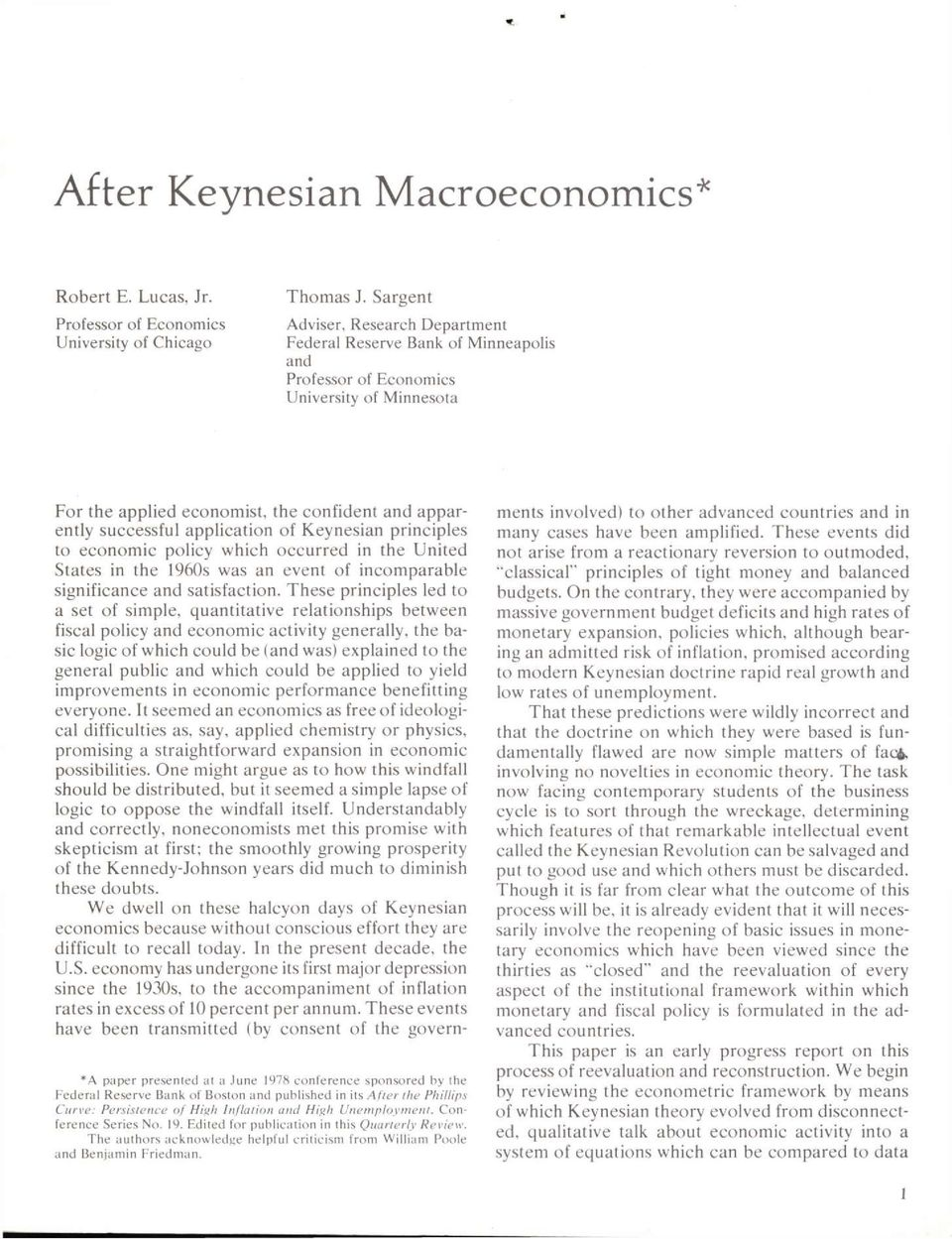application of Keynesian principles to economic policy which occurred in the United States in the 1960s was an event of incomparable significance and satisfaction.