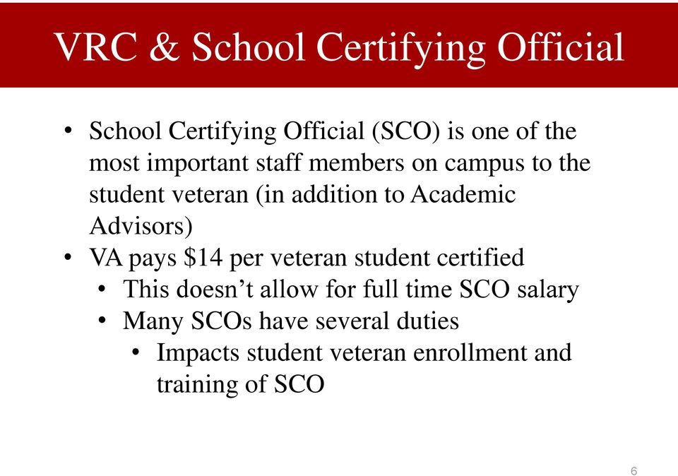 Advisors) VA pays $14 per veteran student certified This doesn t allow for full time