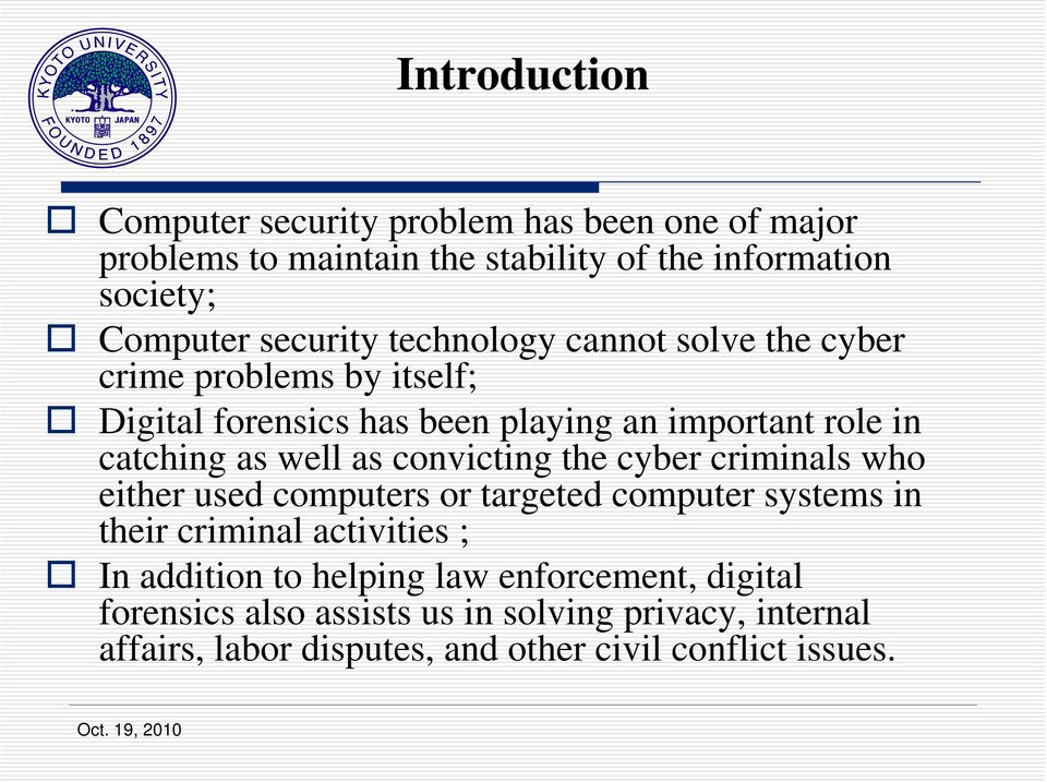 well as convicting the cyber criminals who either used computers or targeted computer systems in their criminal activities ; In addition