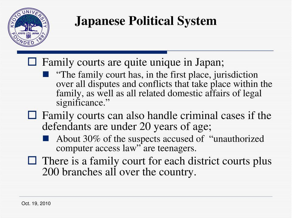 Family courts can also handle criminal cases if the defendants are under 20 years of age; About 30% of the suspects accused of