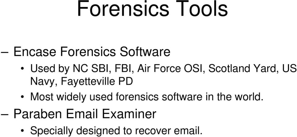 Fayetteville PD Most widely used forensics software in