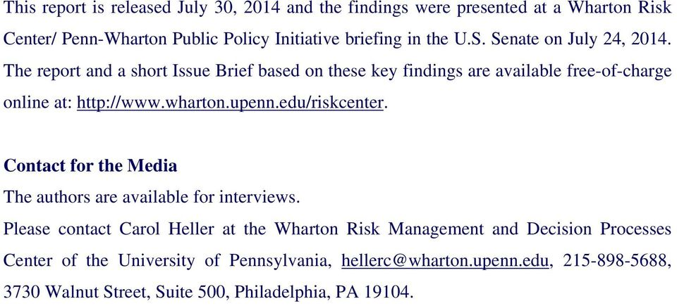 upenn.edu/riskcenter. Contact for the Media The authors are available for interviews.