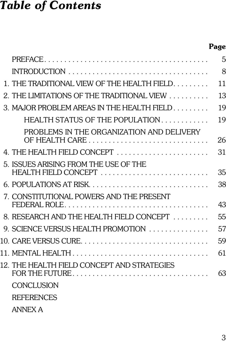 ........... 19 PROBLEMS IN THE ORGANIZATION AND DELIVERY OF HEALTH CARE.............................. 26 4.THEHEALTHFIELDCONCEPT..................... 31 5.