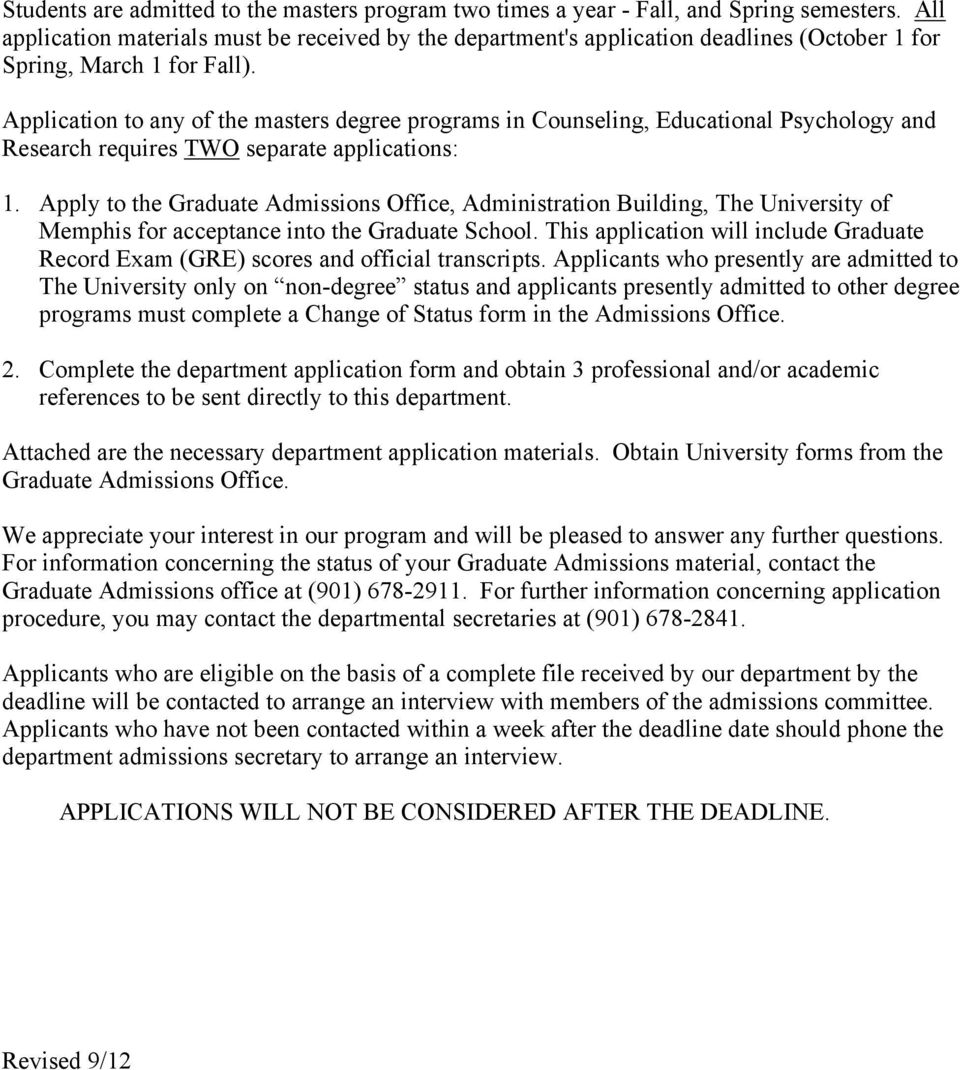 Application to any of the masters degree programs in Counseling, Educational Psychology and Research requires TWO separate applications: 1.
