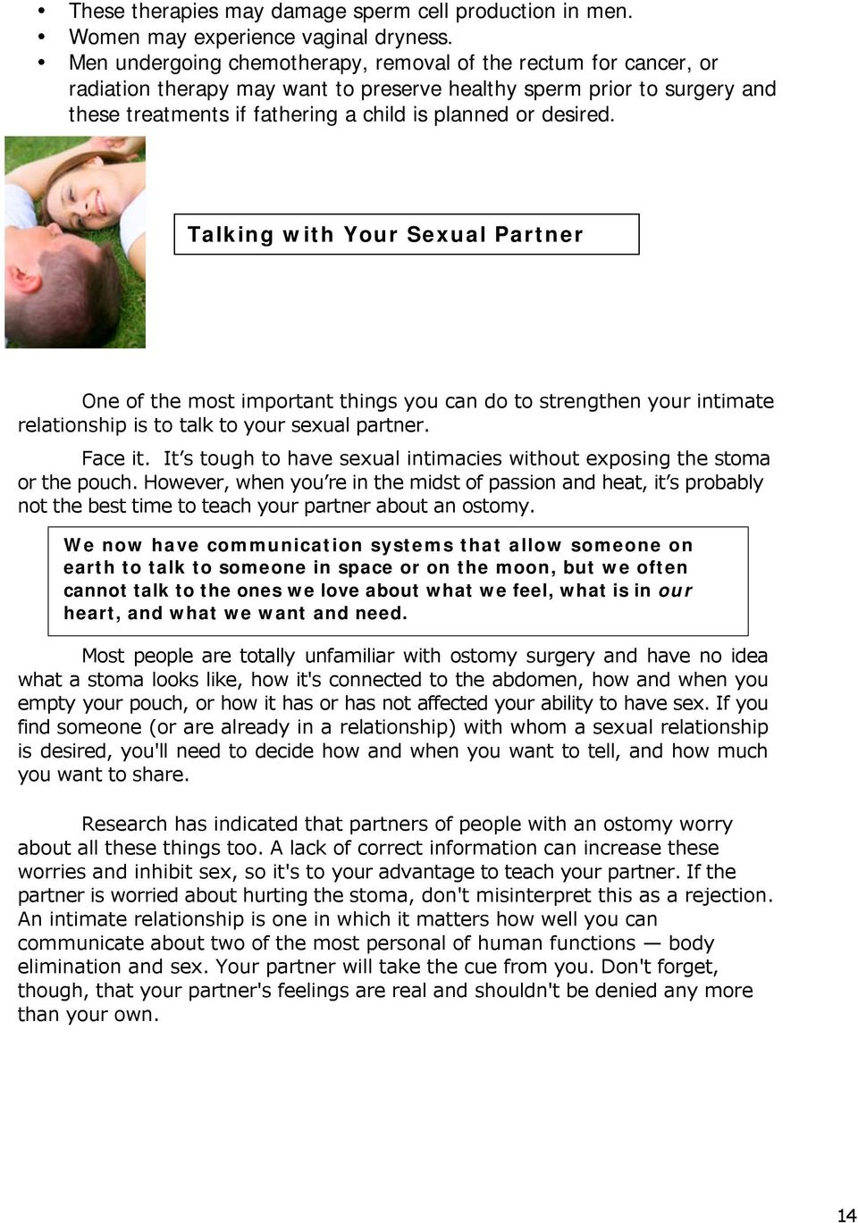 Talking with Your Sexual Partner One of the most important things you can do to strengthen your intimate relationship is to talk to your sexual partner. Face it.