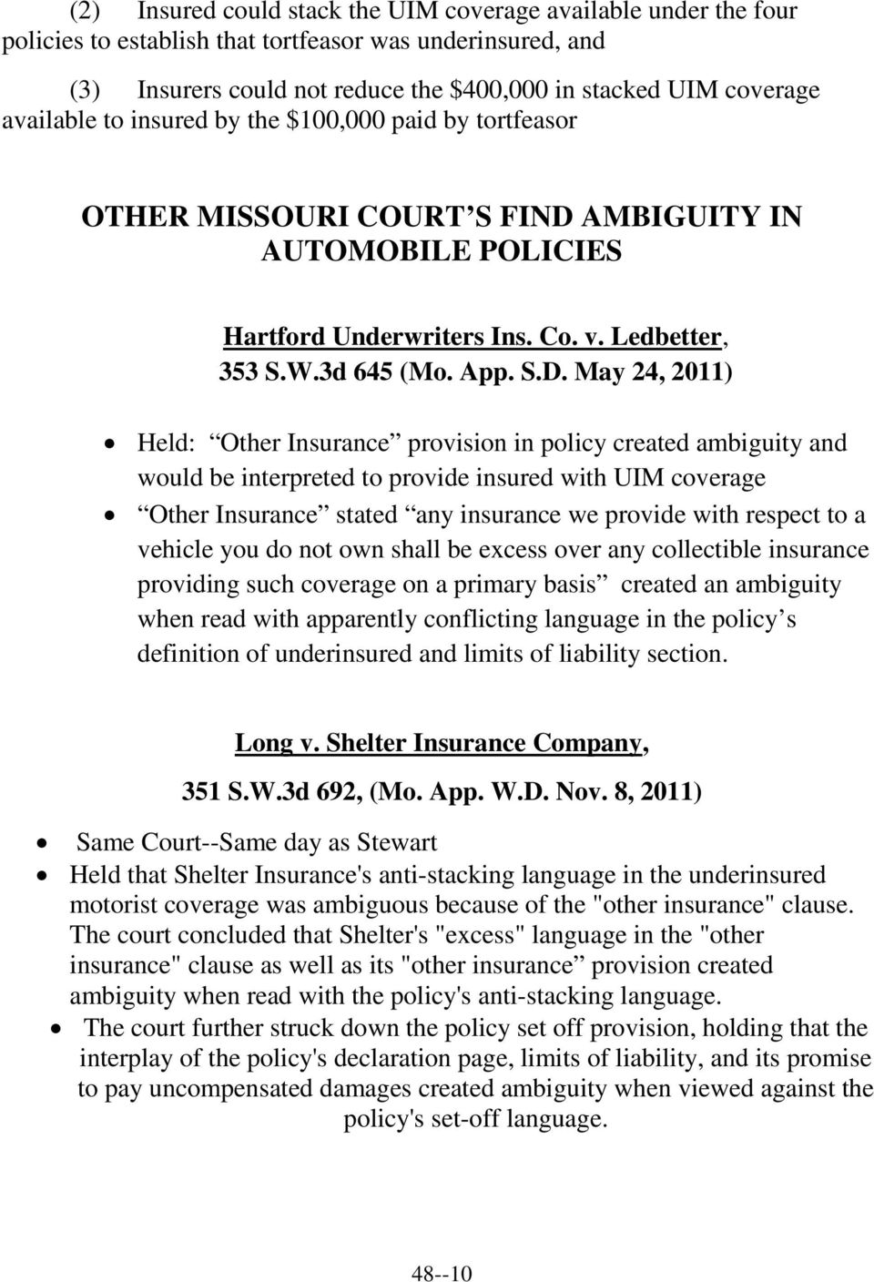 AMBIGUITY IN AUTOMOBILE POLICIES Hartford Underwriters Ins. Co. v. Ledbetter, 353 S.W.3d 645 (Mo. App. S.D.