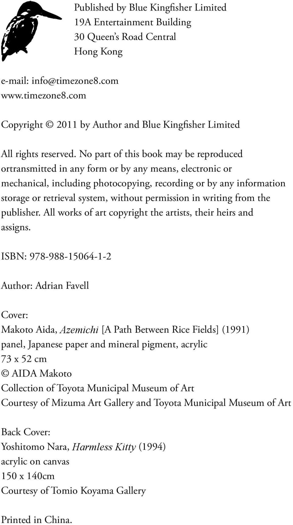 without permission in writing from the publisher. All works of art copyright the artists, their heirs and assigns.