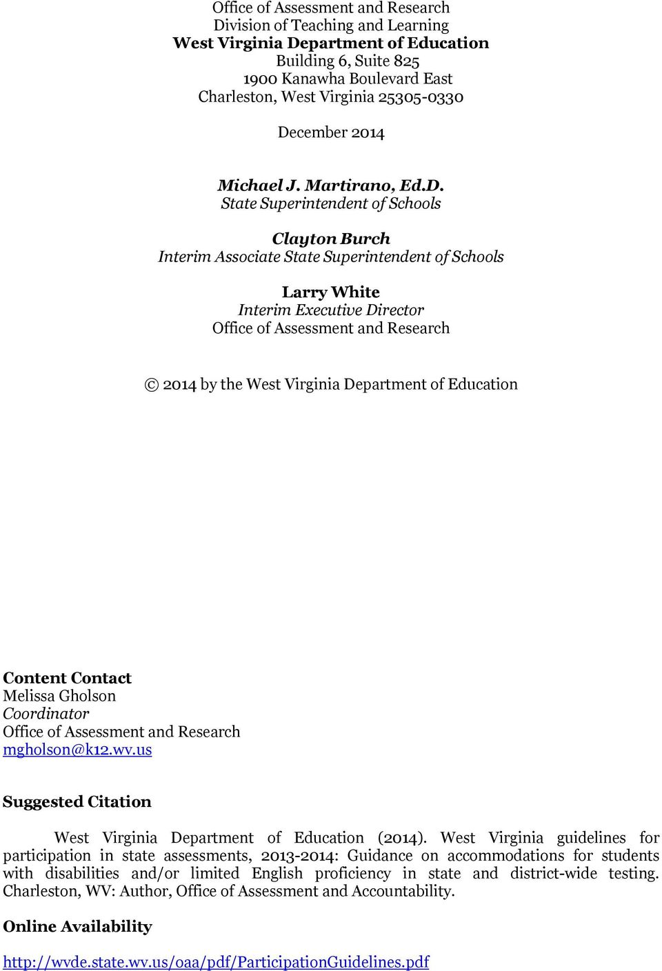 and Research 2014 by the West Virginia Department of Education Content Contact Melissa Gholson Coordinator Office of Assessment and Research mgholson@k12.wv.