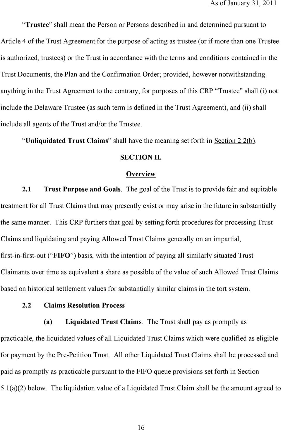 Agreement to the contrary, for purposes of this CRP Trustee shall (i) not include the Delaware Trustee (as such term is defined in the Trust Agreement), and (ii) shall include all agents of the Trust