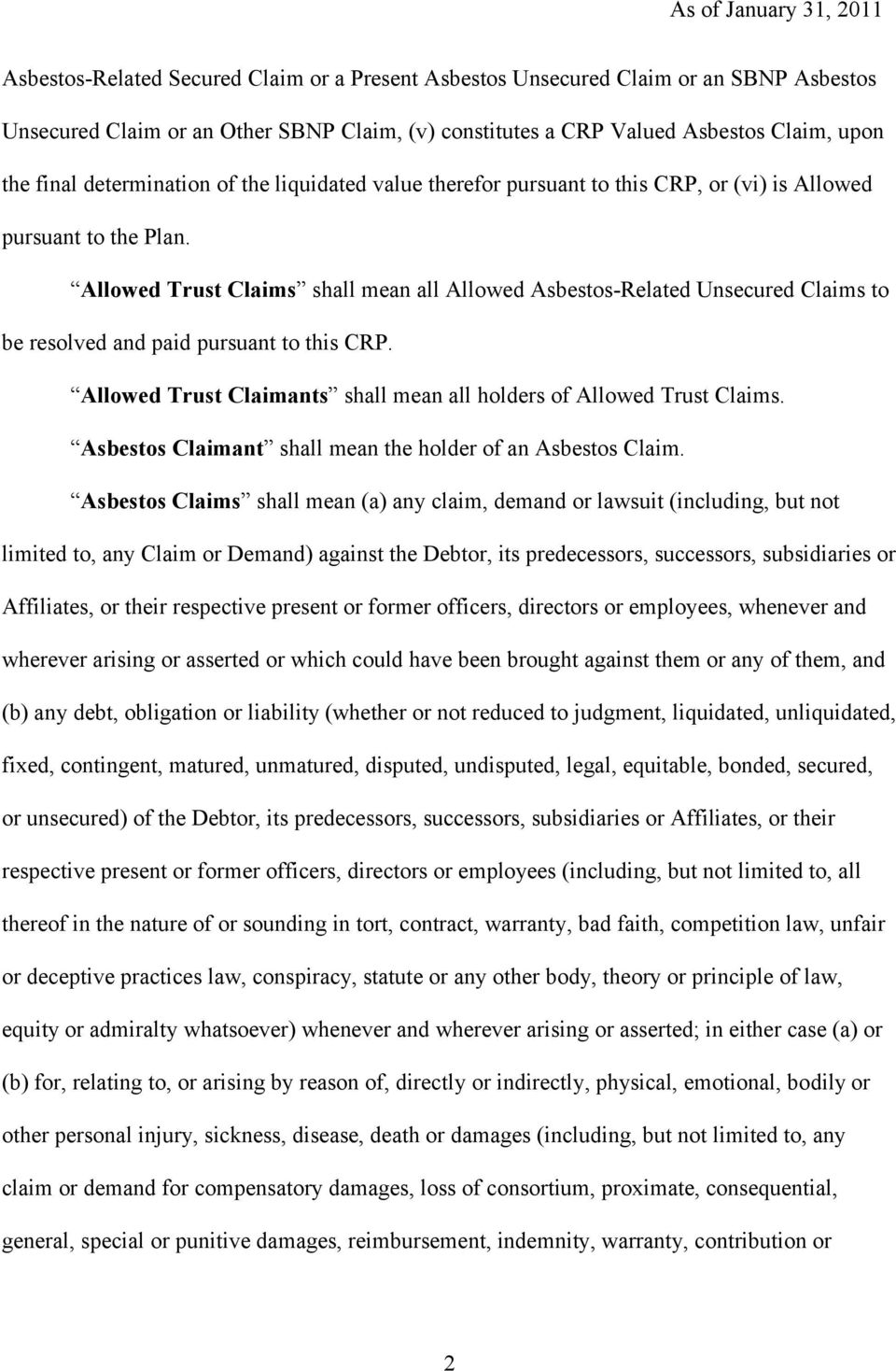 Allowed Trust Claims shall mean all Allowed Asbestos-Related Unsecured Claims to be resolved and paid pursuant to this CRP. Allowed Trust Claimants shall mean all holders of Allowed Trust Claims.
