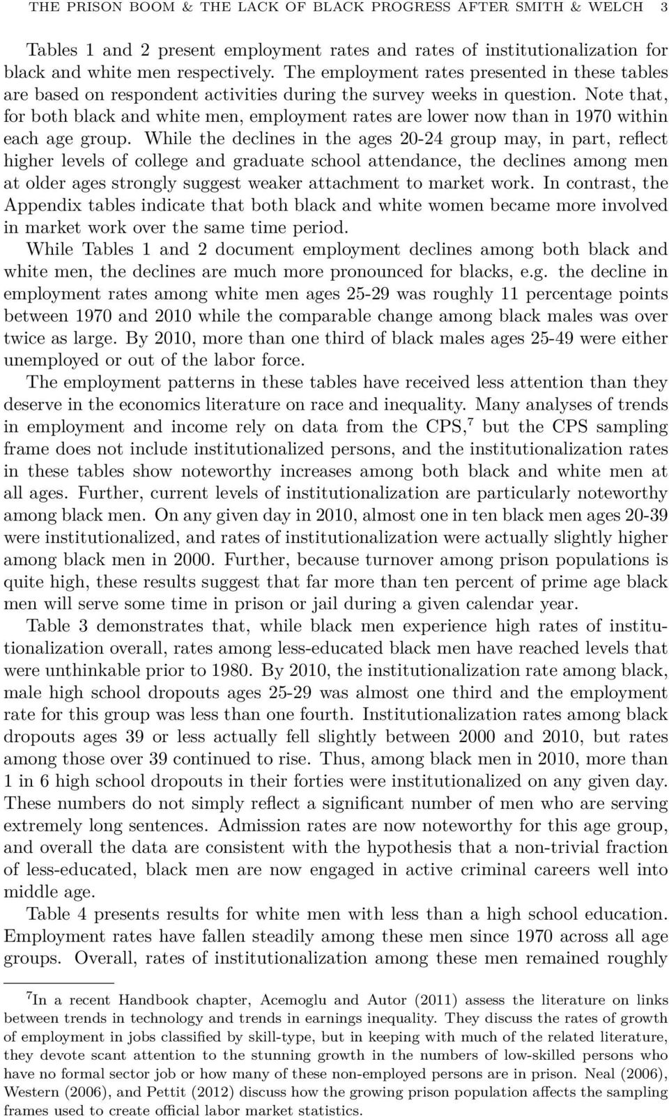 Note that, for both black and white men, employment rates are lower now than in 1970 within each age group.