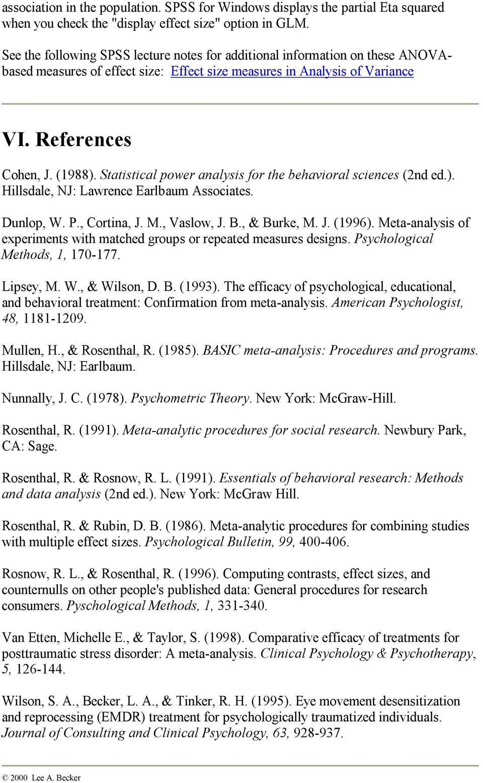 Statistical power analysis for the behavioral sciences (2nd ed.). Hillsdale, NJ: Lawrence Earlbaum Associates. Dunlop, W. P., Cortina, J. M., Vaslow, J. B., & Burke, M. J. (1996).