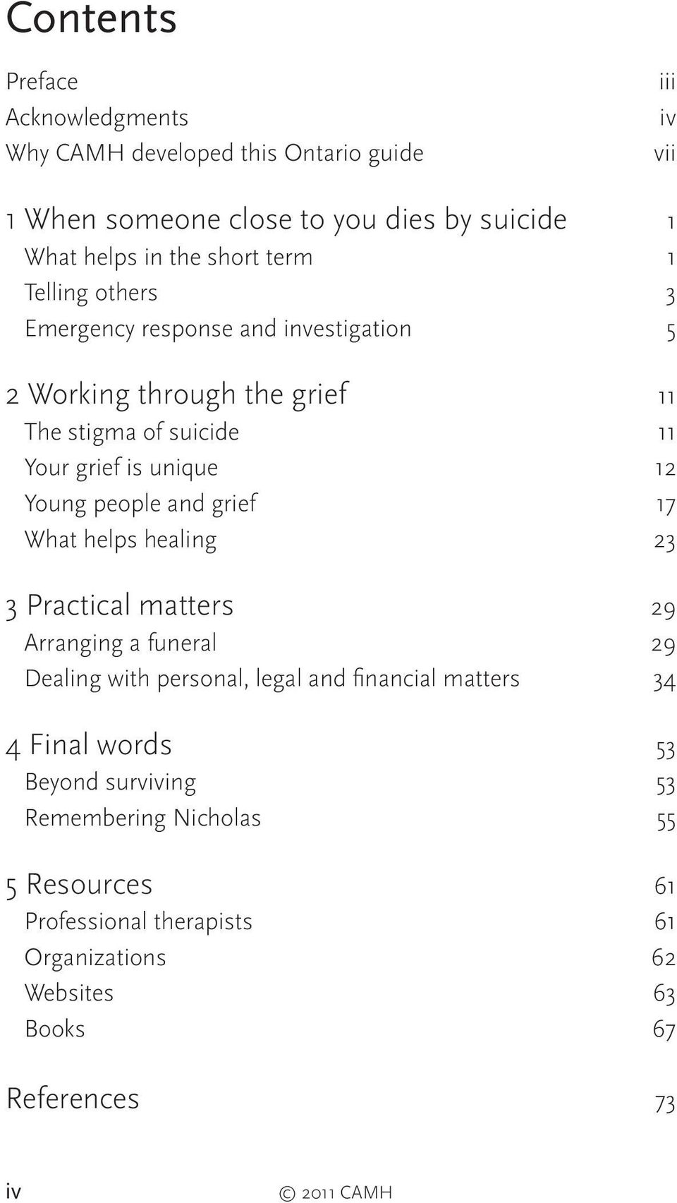 people and grief 17 What helps healing 23 3 Practical matters 29 Arranging a funeral 29 Dealing with personal, legal and financial matters 34 4 Final