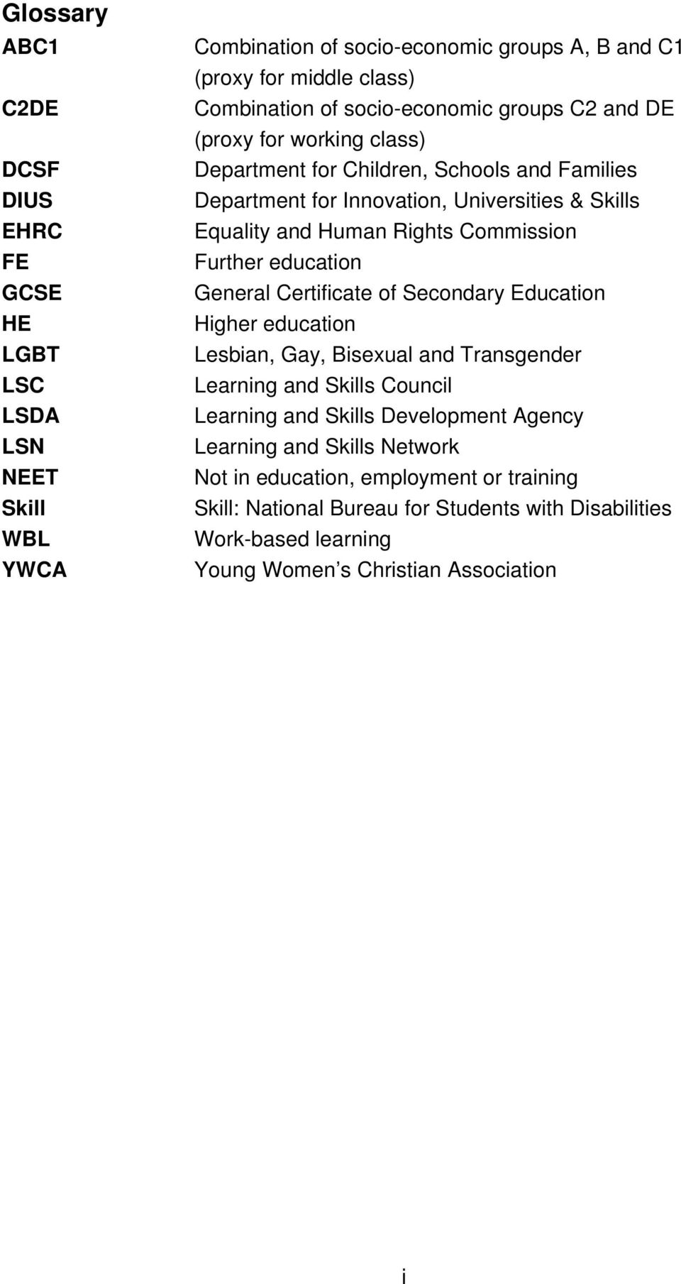 Commission Further education General Certificate of Secondary Education Higher education Lesbian, Gay, Bisexual and Transgender Learning and Skills Council Learning and Skills