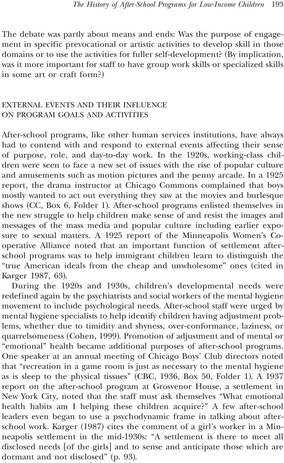 ! EXTERNAL EVENTS AND THEIR INFLUENCE ON PROGRAM GOALS AND ACTIVITIES After-school programs, like other human services institutions, have always had to contend with and respond to external events