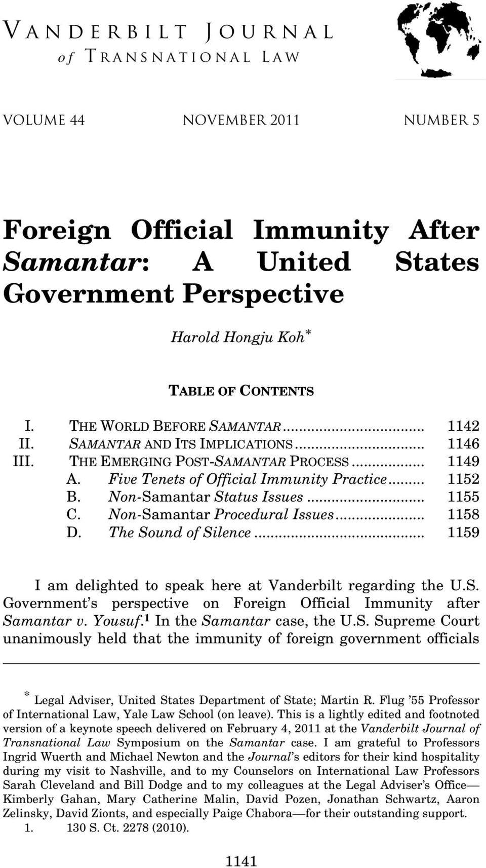 Non-Samantar Status Issues... 1155 C. Non-Samantar Procedural Issues... 1158 D. The Sound of Silence... 1159 I am delighted to speak here at Vanderbilt regarding the U.S. Government s perspective on Foreign Official Immunity after Samantar v.