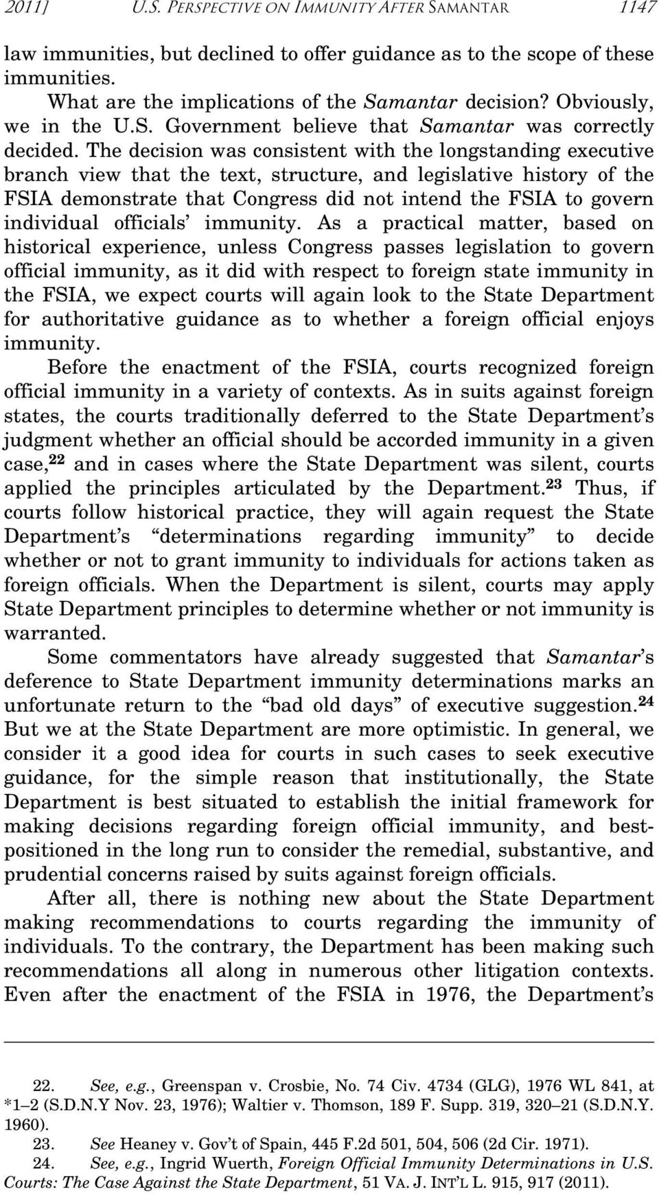 The decision was consistent with the longstanding executive branch view that the text, structure, and legislative history of the FSIA demonstrate that Congress did not intend the FSIA to govern