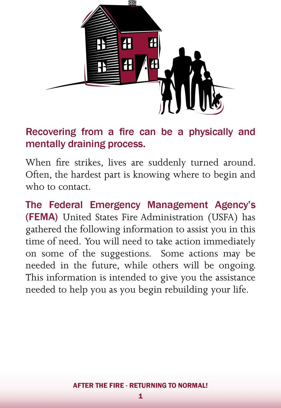 The Federal Emergency Management Agency s (FEMA) United States Fire Administration (USFA) has gathered the following information to assist you in this