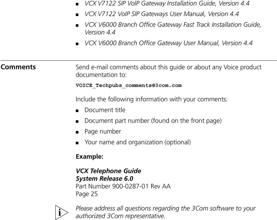 4 Comments Send e-mail comments about this guide or about any Voice product documentation to: VOICE_Techpubs_comments@3com.