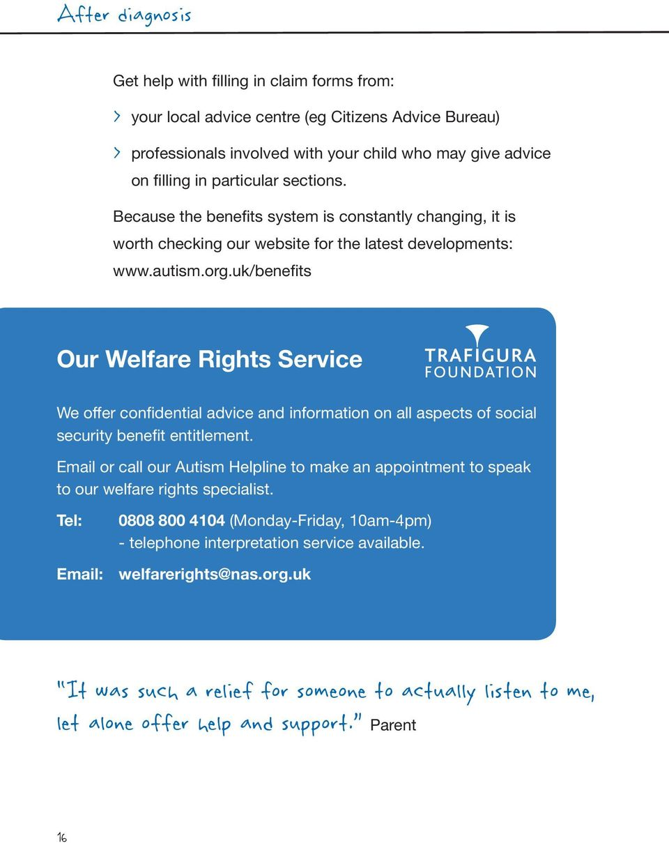uk/benefits Our Welfare Rights Service We offer confidential advice and information on all aspects of social security benefit entitlement.
