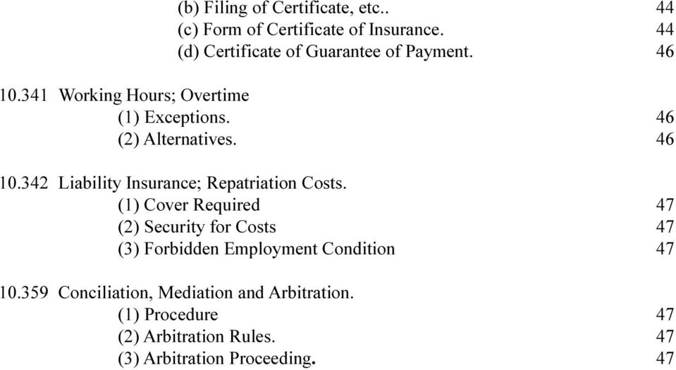 46 (2) Alternatives. 46 10.342 Liability Insurance; Repatriation Costs.