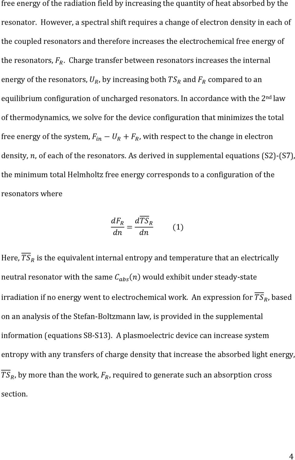 Charge transfer between resonators increases the internal energy of the resonators, U R, by increasing both TS R and F R compared to an equilibrium configuration of uncharged resonators.