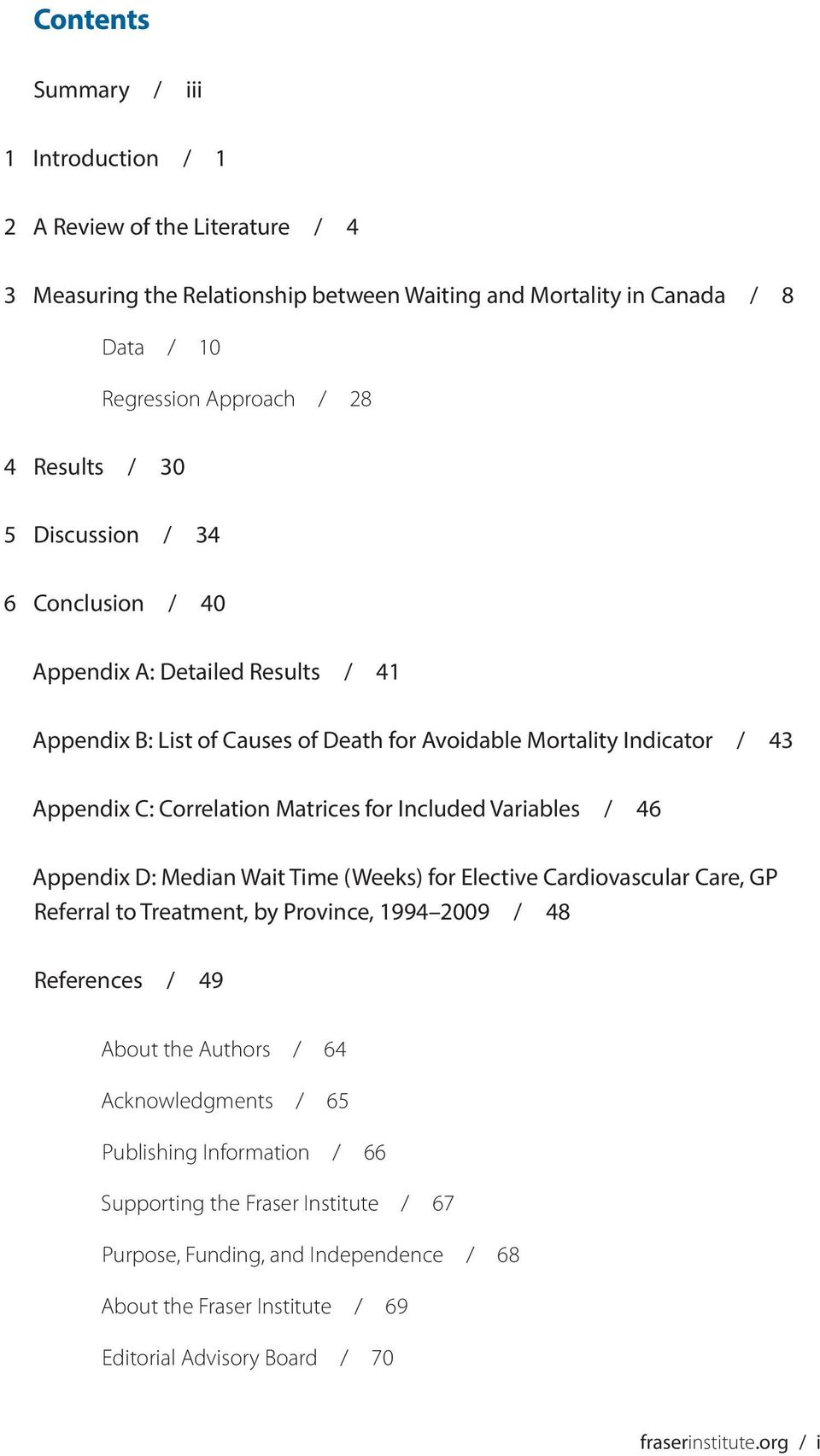 Matrices for Included Variables / 46 Appendix D: Median Wait Time (Weeks) for Elective Cardiovascular Care, GP Referral to Treatment, by Province, 1994 / 48 References / 49 About the