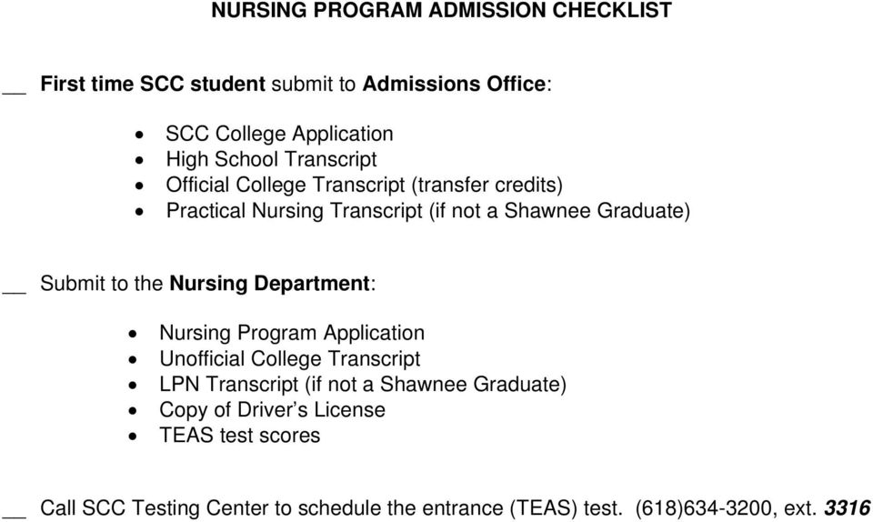 the Nursing Department: Nursing Program Application Unofficial College Transcript LPN Transcript (if not a Shawnee Graduate)